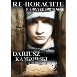 Re-Horachte. Pierwsze spotkanie