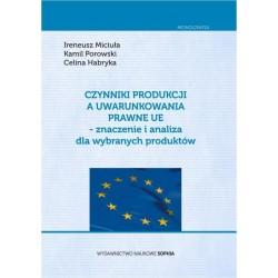 Czynniki produkcji a uwarunkowania prawne UE - znaczenie i analiza dla wybranych produktów