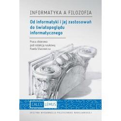Informatyka a filozofia. Od informatyki i jej zastosowań do światopoglądu informatycznego